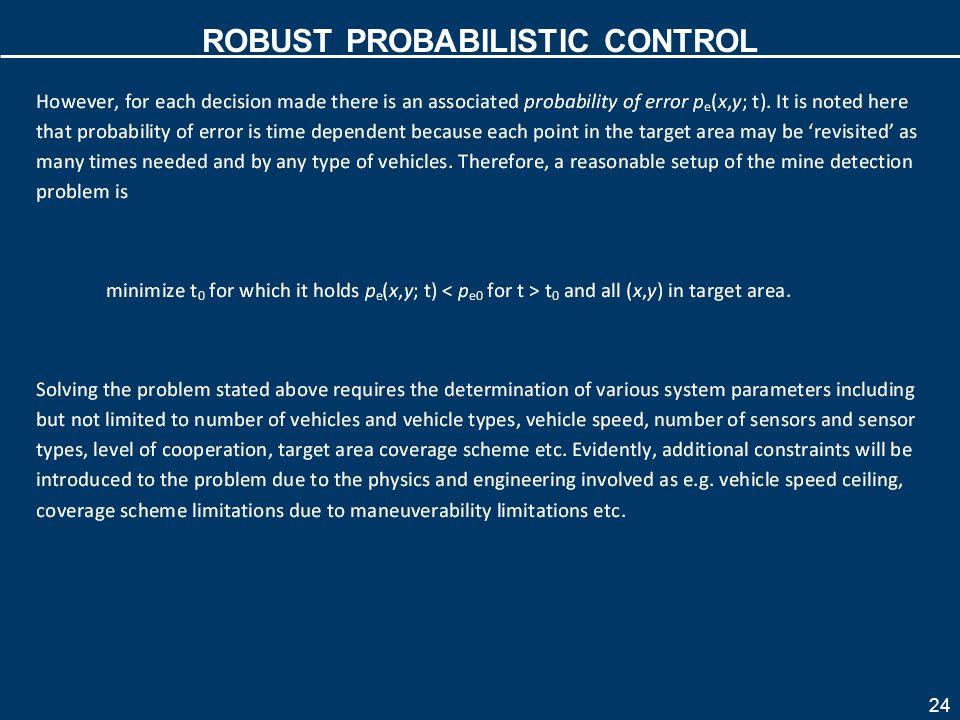 ROBUST PROBABILISTIC CONTROL