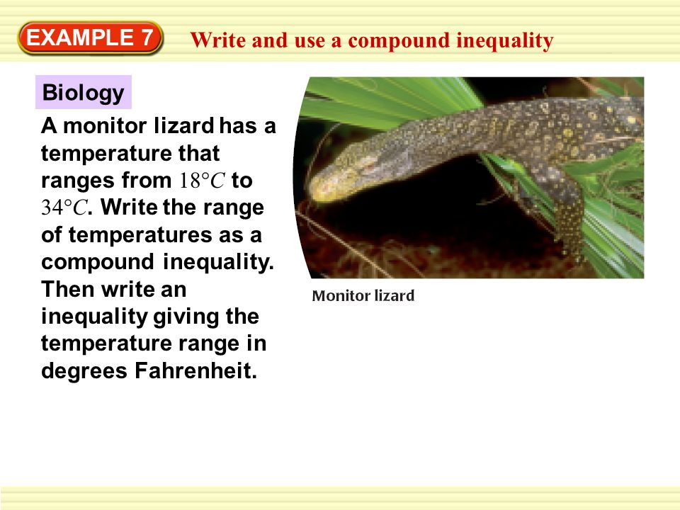 EXAMPLE 7 Write and use a compound inequality. Biology.
