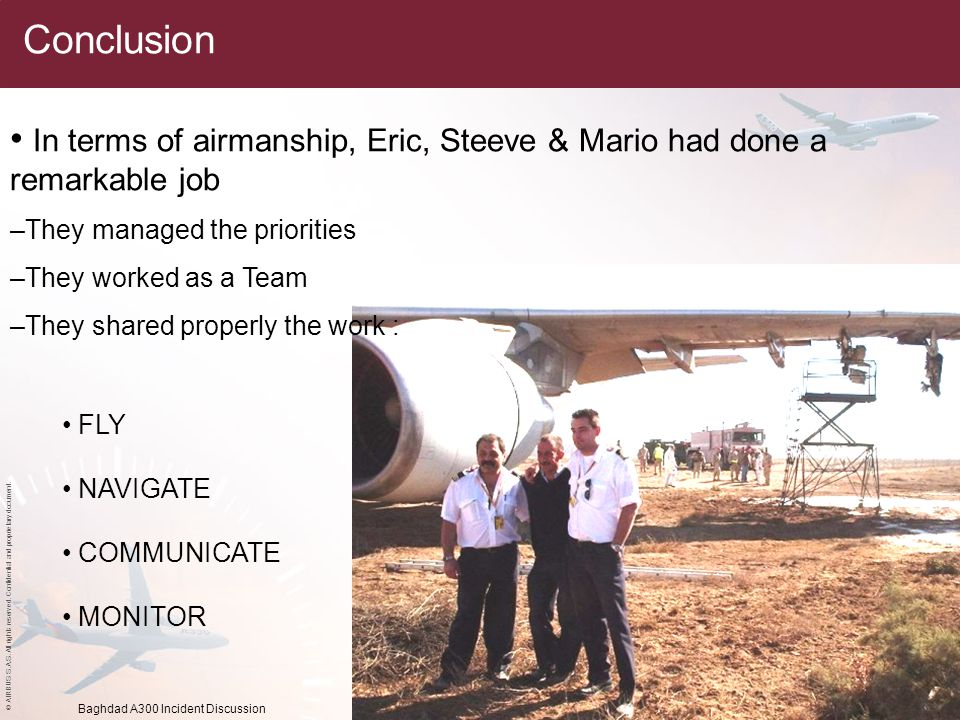 Conclusion In terms of airmanship, Eric, Steeve & Mario had done a remarkable job. They managed the priorities.