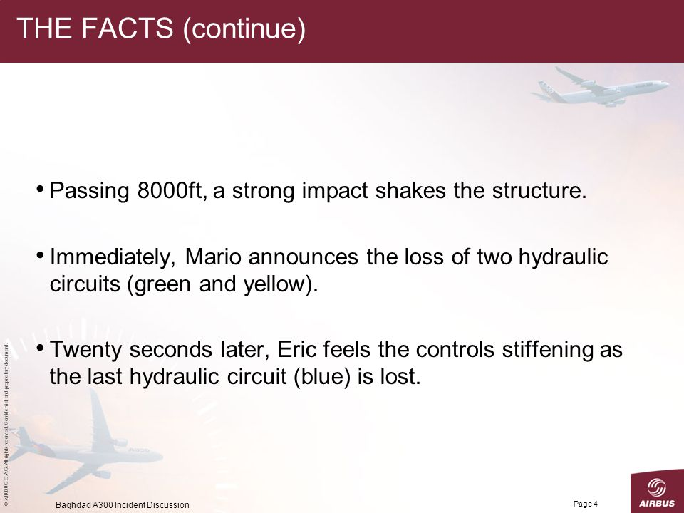 THE FACTS (continue) Passing 8000ft, a strong impact shakes the structure.