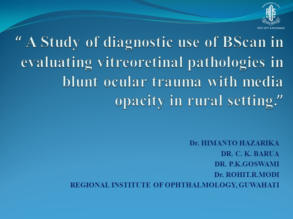 A Study of diagnostic use of BScan in evaluating vitreoretinal pathologies in blunt ocular trauma with media opacity in rural setting.