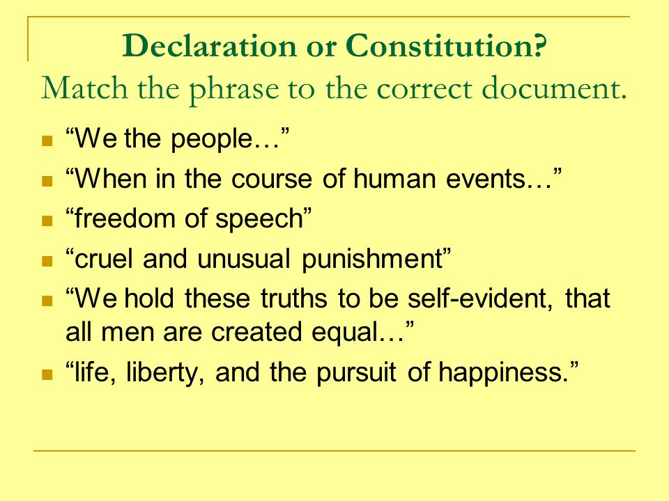 Declaration or Constitution Match the phrase to the correct document.