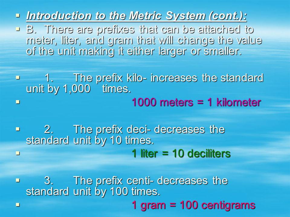 Introduction to the Metric System (cont.):