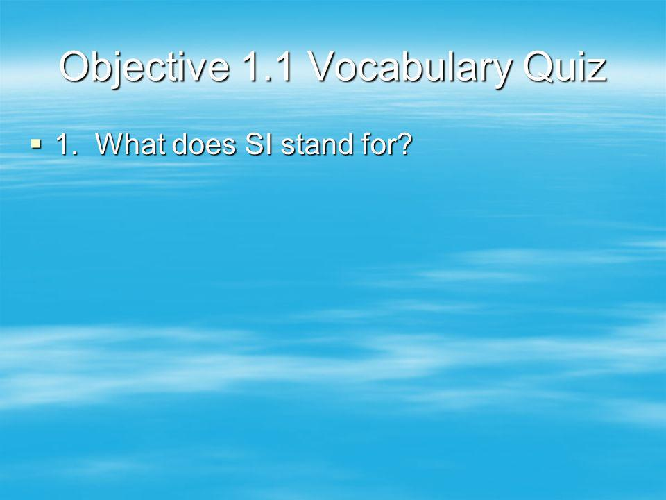 Objective 1.1 Vocabulary Quiz