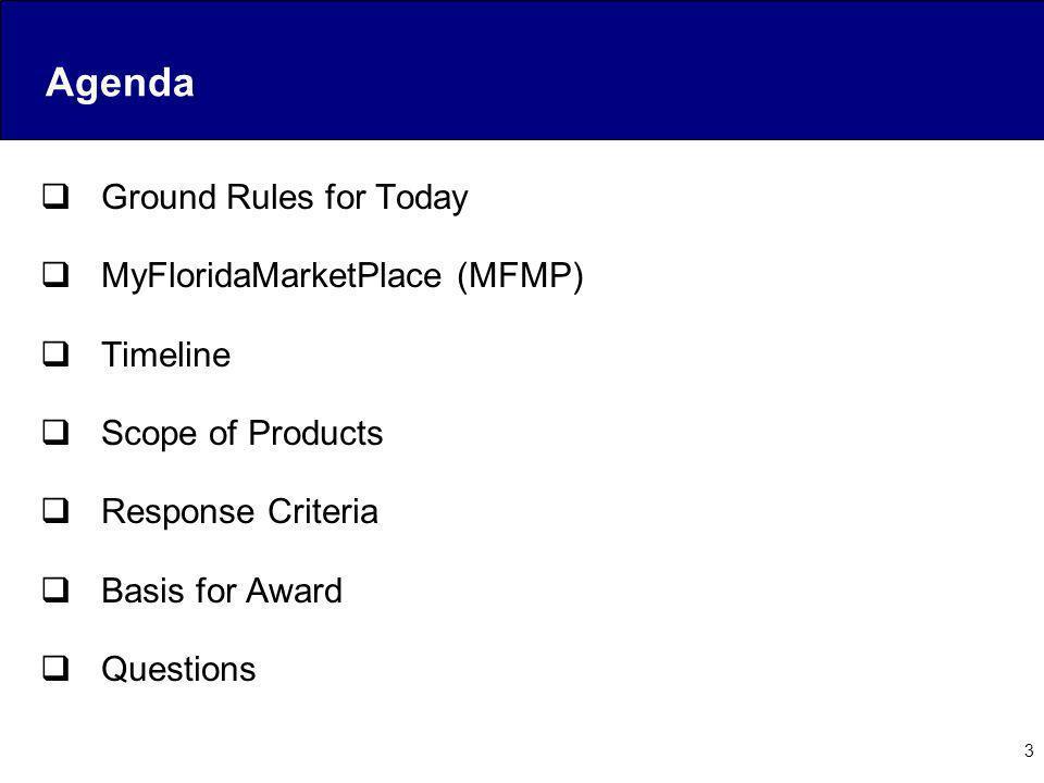 Agenda Ground Rules for Today MyFloridaMarketPlace (MFMP) Timeline