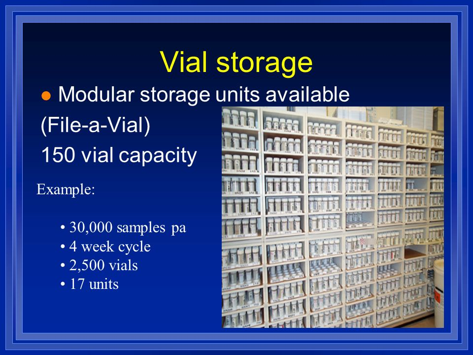 Vial storage Modular storage units available (File-a-Vial)