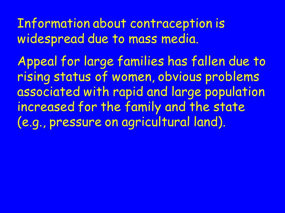 Information about contraception is widespread due to mass media.