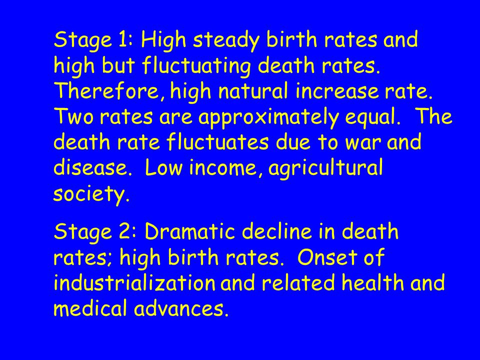 Stage 1: High steady birth rates and high but fluctuating death rates