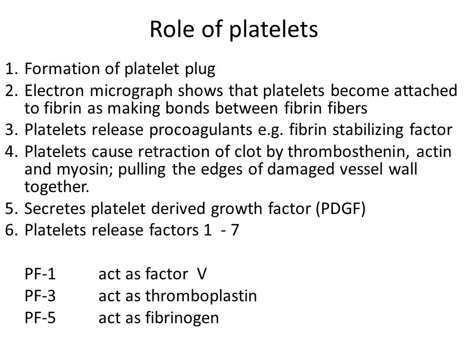 Role of platelets Formation of platelet plug