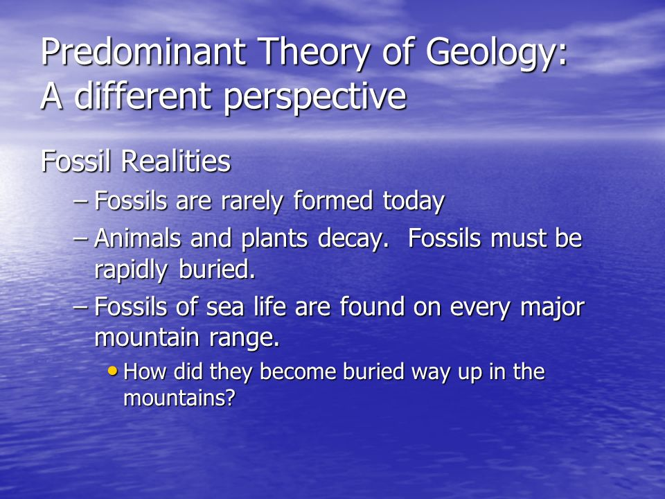 Predominant Theory of Geology: A different perspective