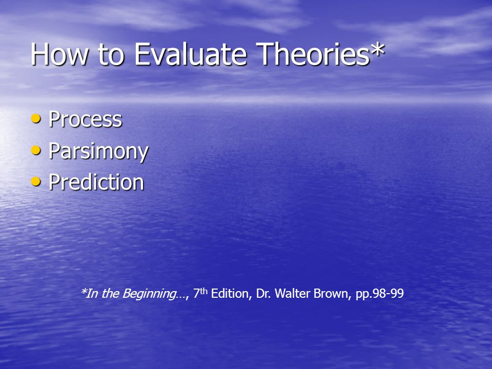 How to Evaluate Theories*