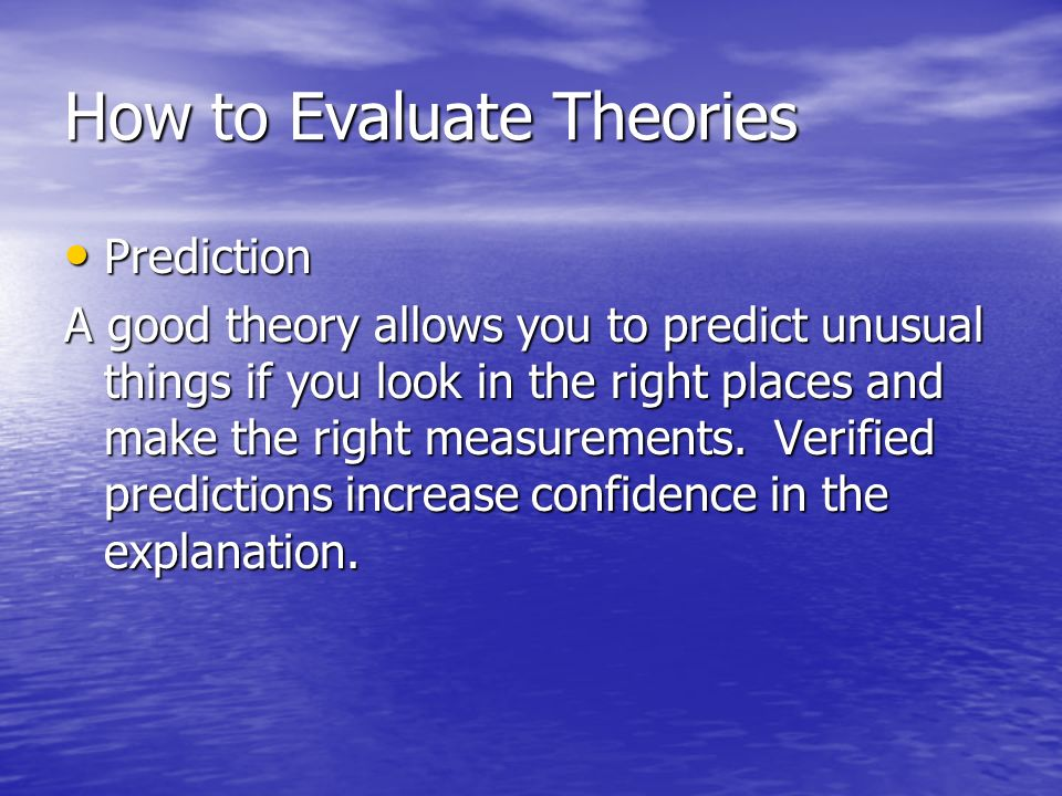 How to Evaluate Theories