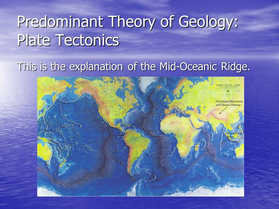 Predominant Theory of Geology: Plate Tectonics