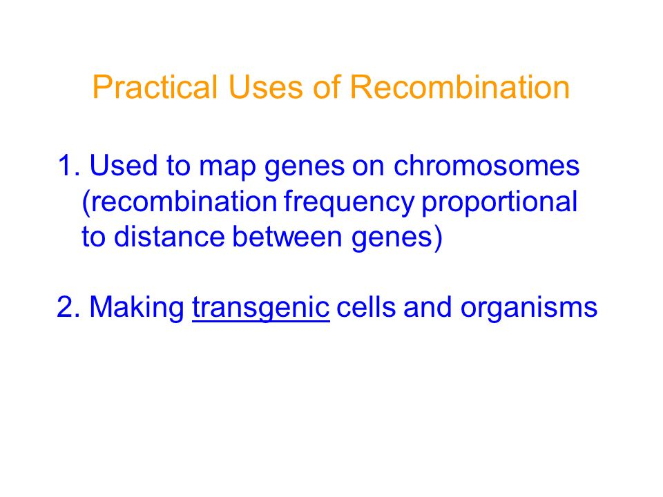 Practical Uses of Recombination