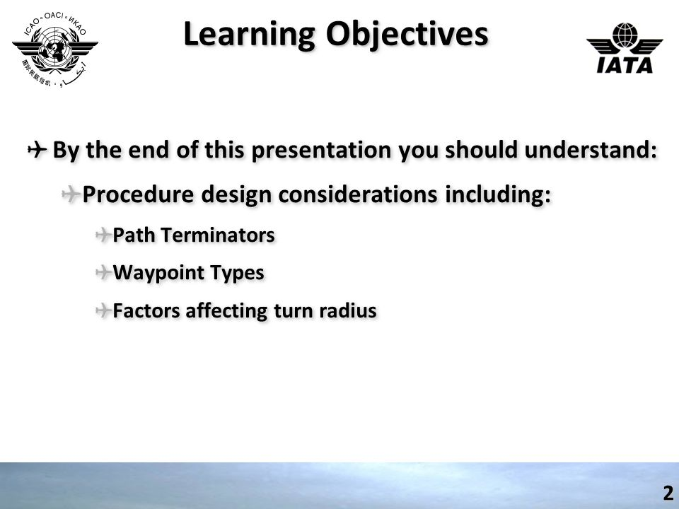 Learning Objectives By the end of this presentation you should understand: Procedure design considerations including: