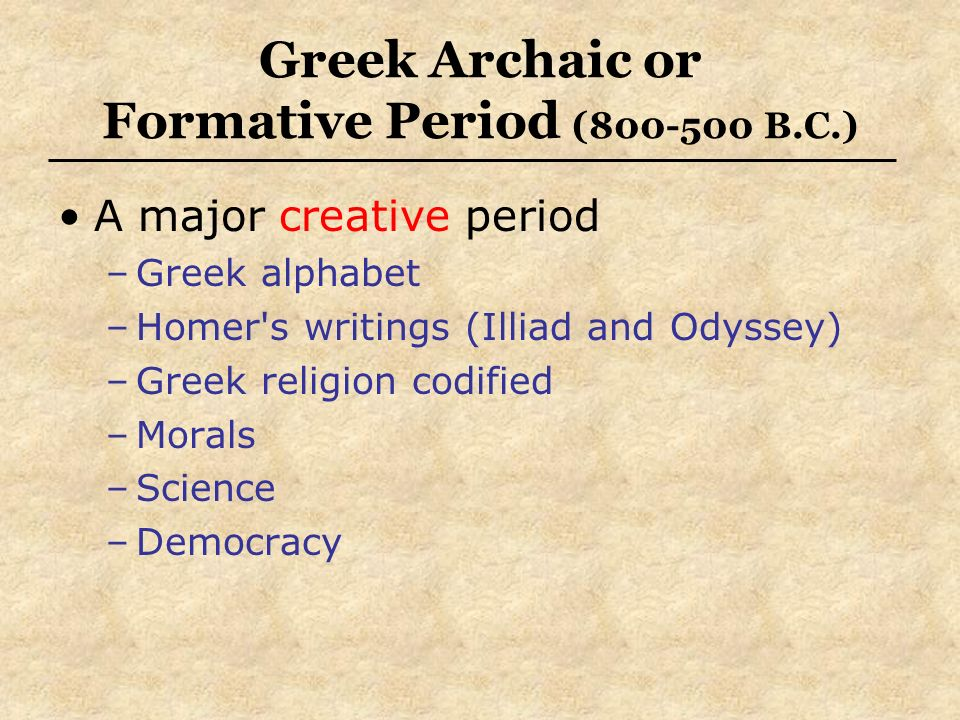 Greek Archaic or Formative Period (800-500 B.C.)
