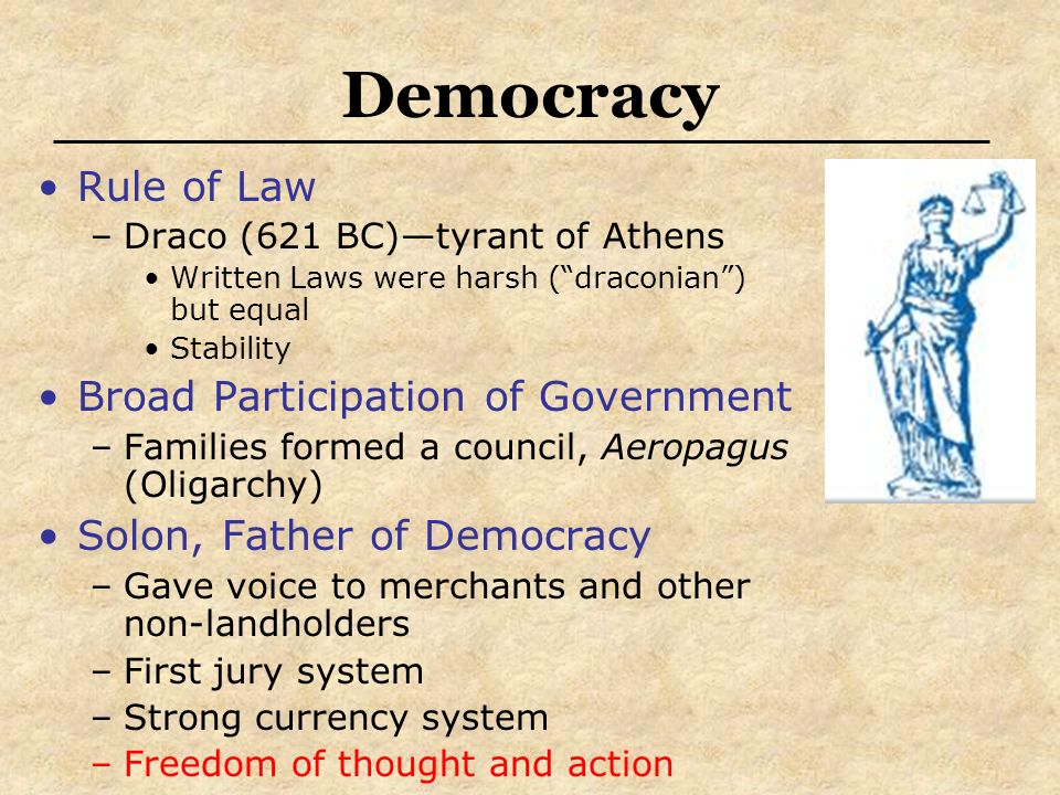 Democracy Rule of Law Broad Participation of Government