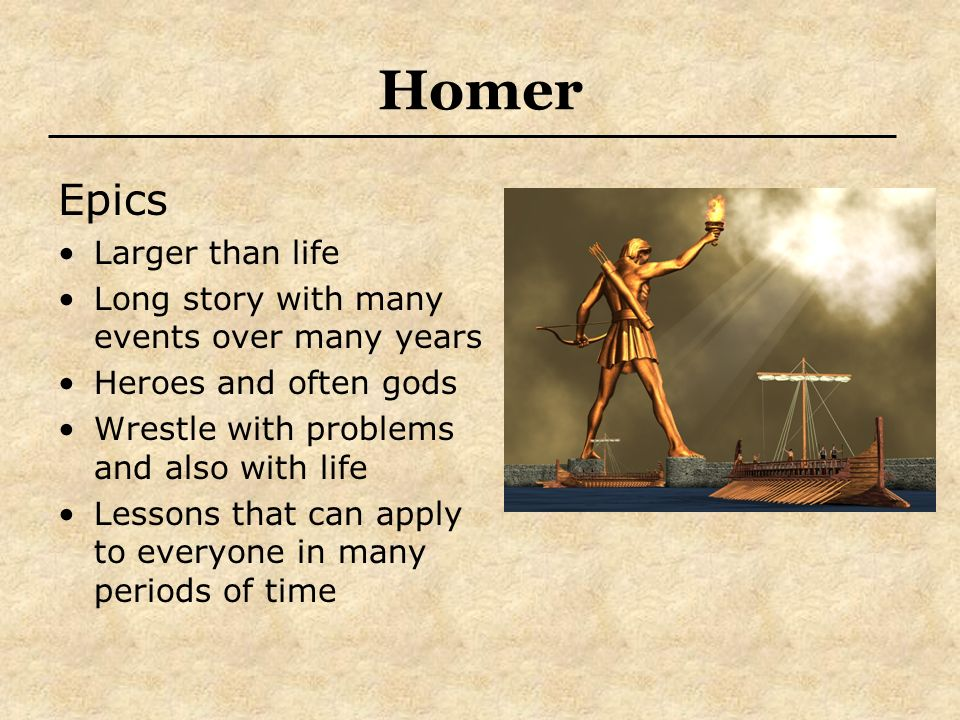 Homer Epics Larger than life