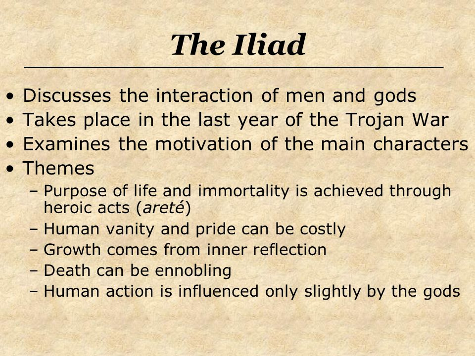 The Iliad Discusses the interaction of men and gods