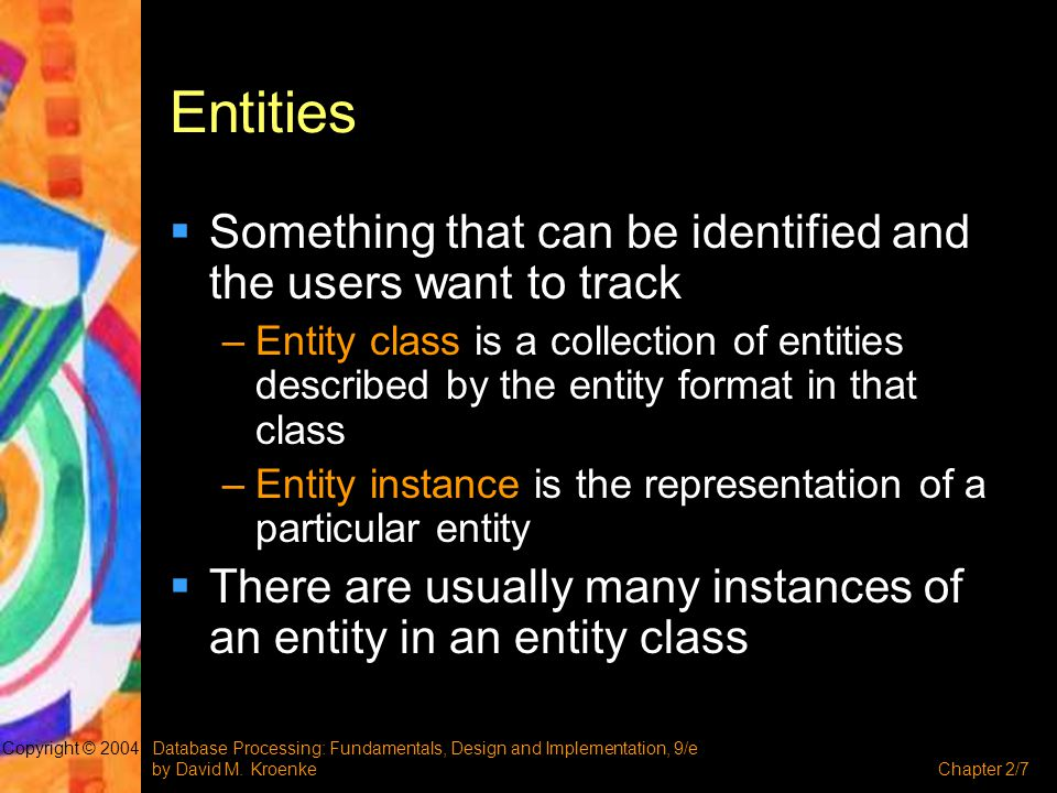 Entities Something that can be identified and the users want to track