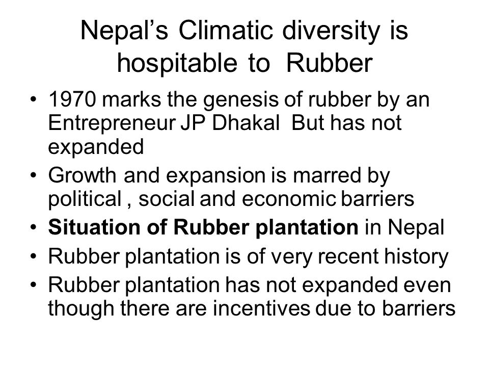 Nepal's Climatic diversity is hospitable to Rubber