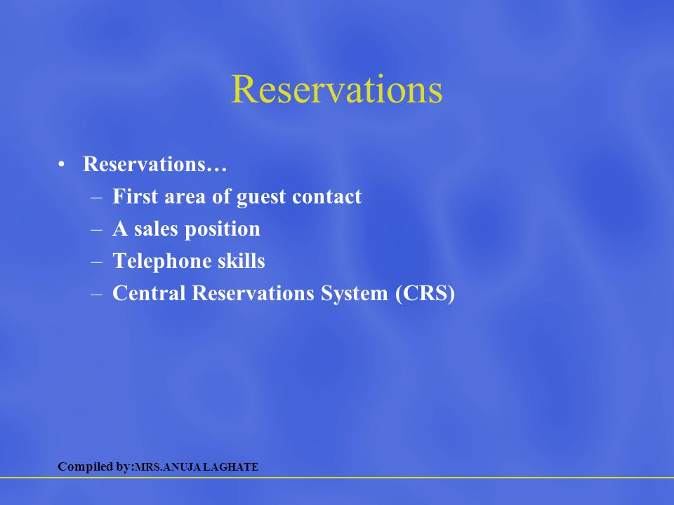 Reservations Reservations… First area of guest contact