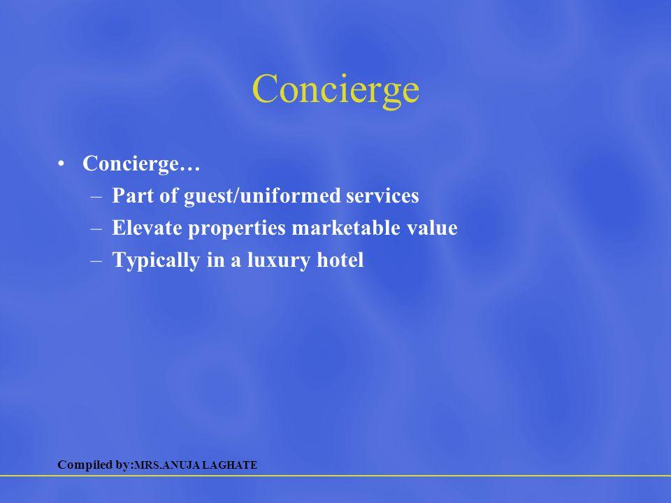 Concierge Concierge… Part of guest/uniformed services
