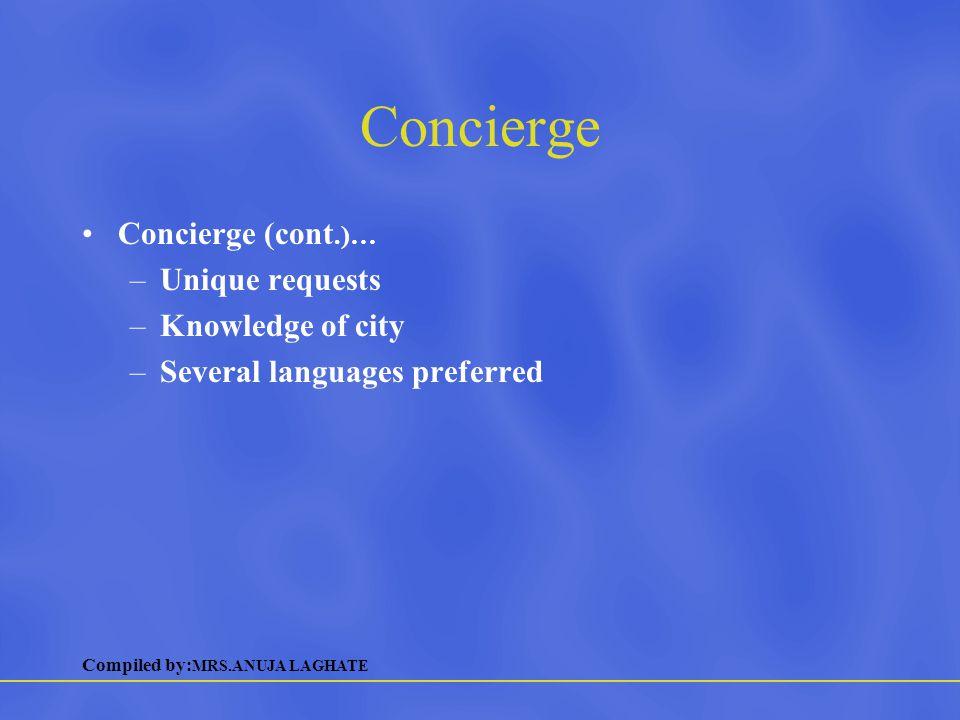 Concierge Concierge (cont.)… Unique requests Knowledge of city