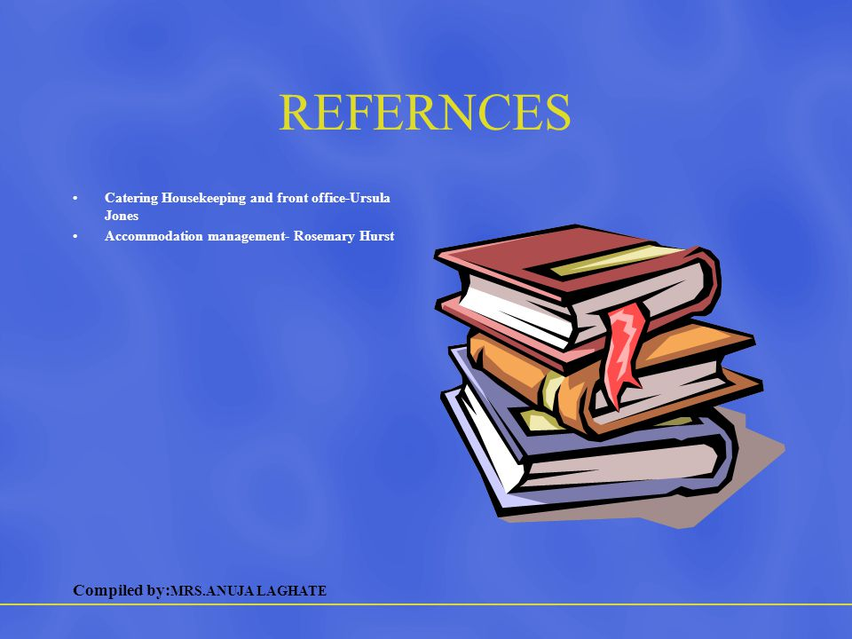 REFERNCES Catering Housekeeping and front office-Ursula Jones
