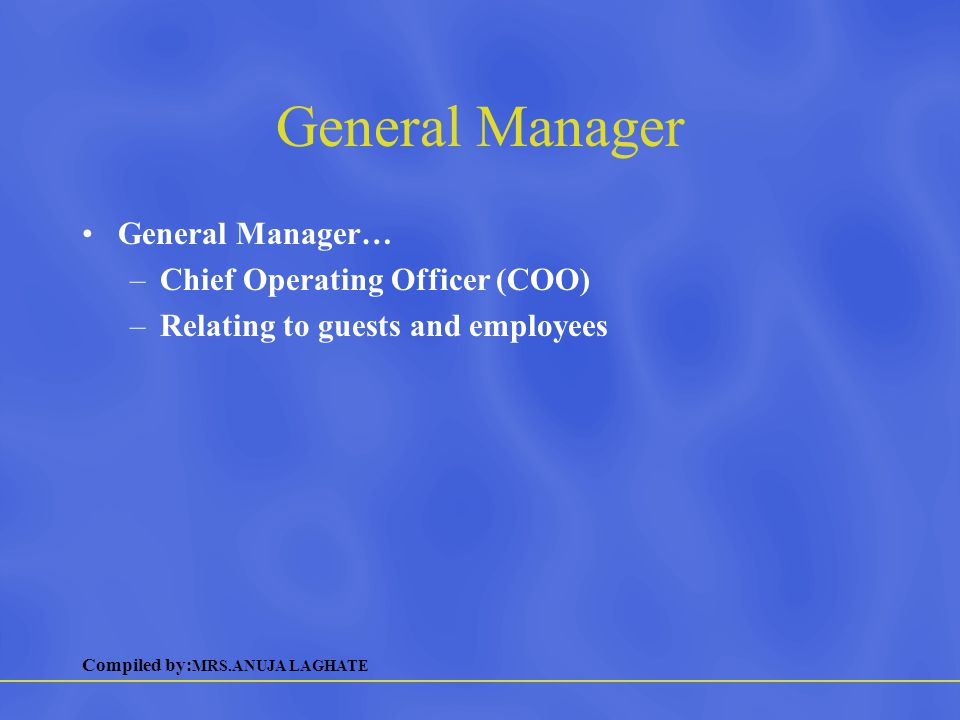 General Manager General Manager… Chief Operating Officer (COO)