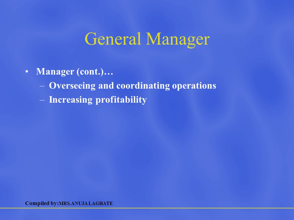 General Manager Manager (cont.)…
