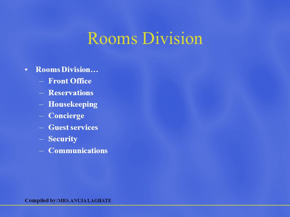 Rooms Division Rooms Division… Front Office Reservations Housekeeping