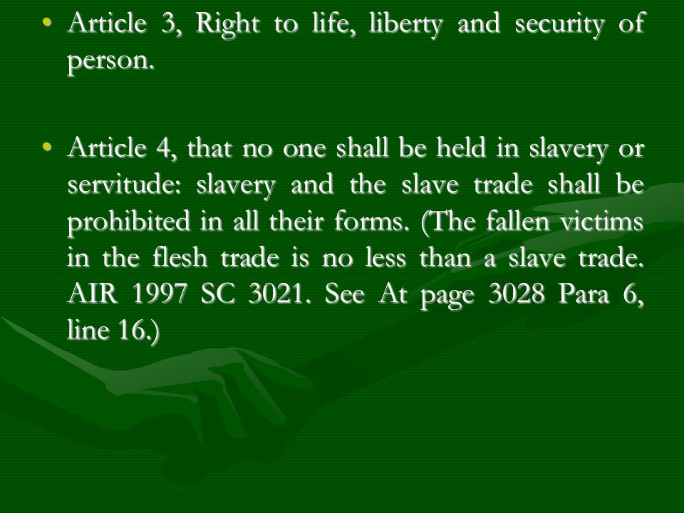 Article 3, Right to life, liberty and security of person.