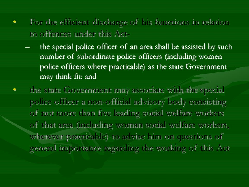 For the efficient discharge of his functions in relation to offences under this Act-