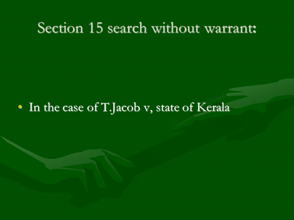 Section 15 search without warrant: