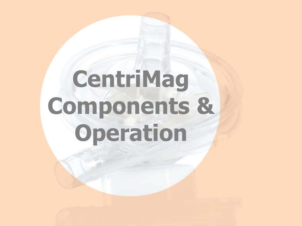 CentriMag Components & Operation