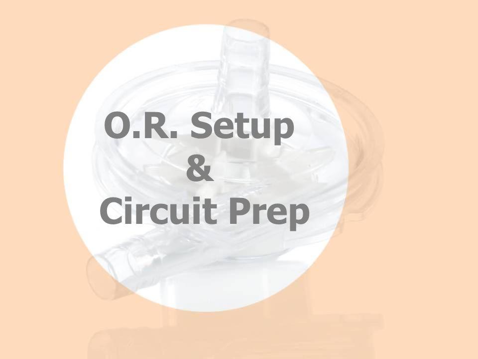 O.R. Setup & Circuit Prep