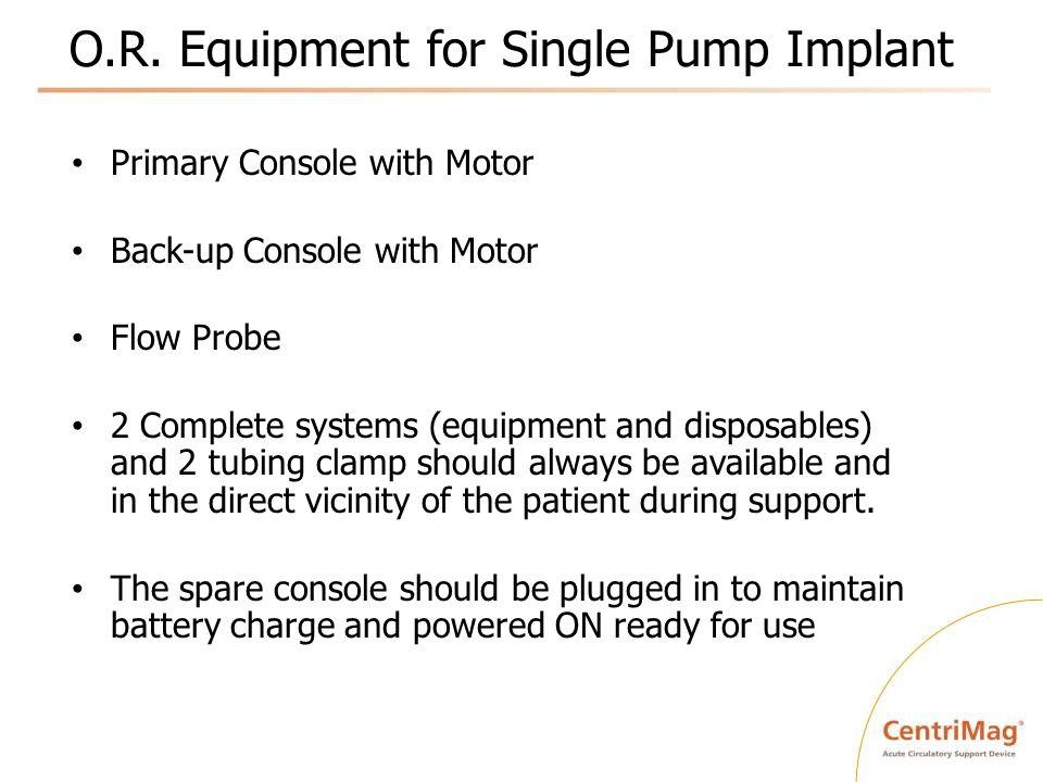 O.R. Equipment for Single Pump Implant