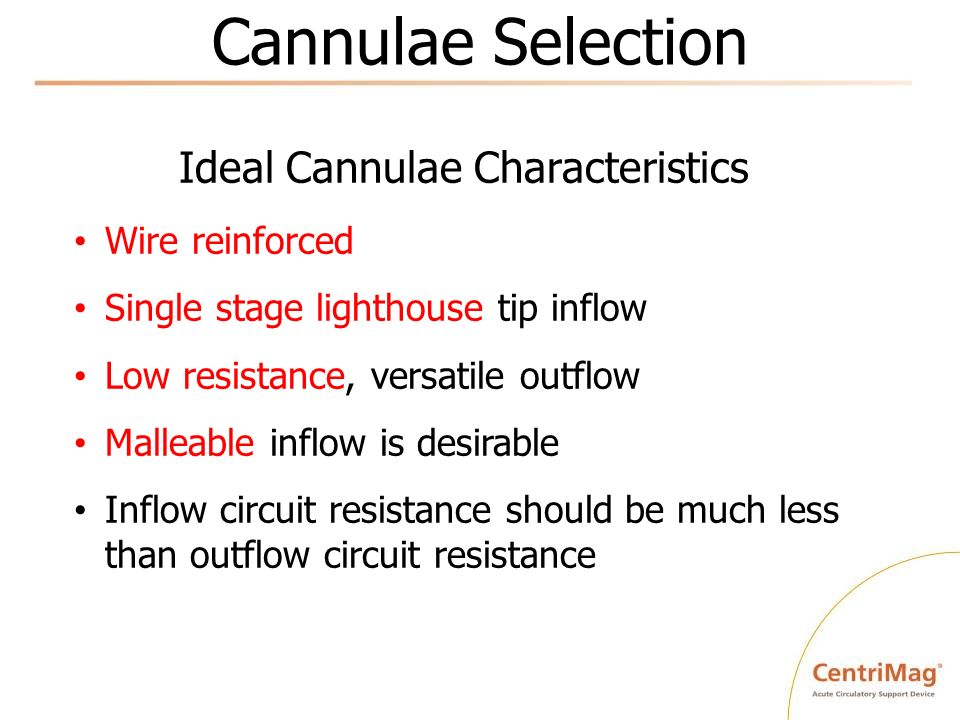 Ideal Cannulae Characteristics