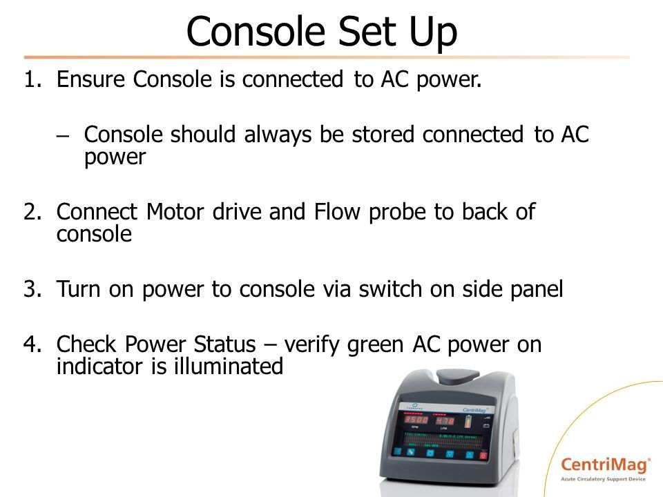 Console Set Up Ensure Console is connected to AC power.