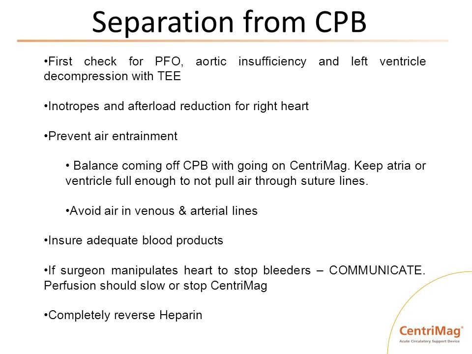 Separation from CPB First check for PFO, aortic insufficiency and left ventricle decompression with TEE.