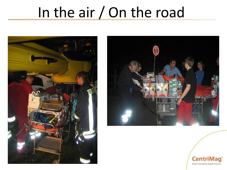 In the air / On the road CentriMag patients being transported