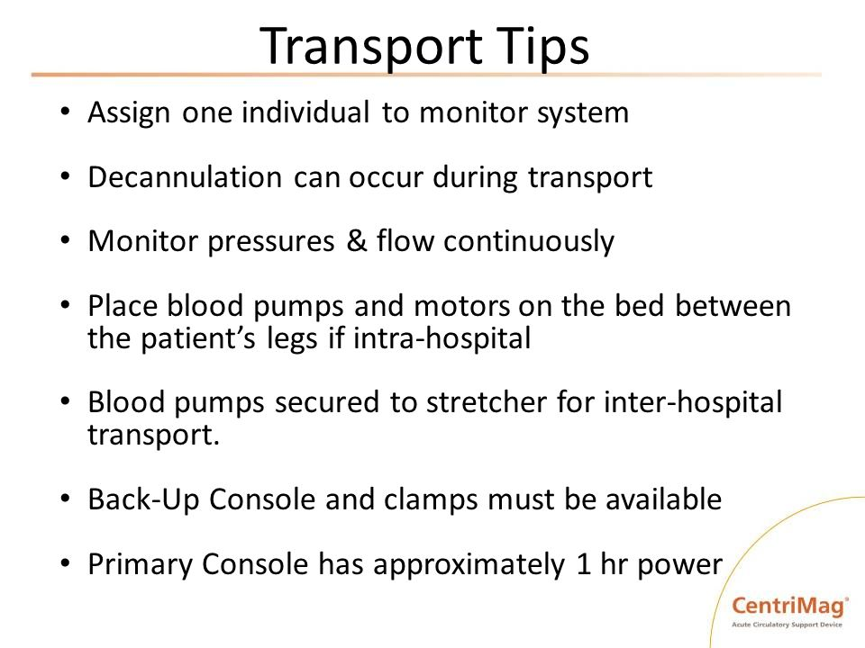 Transport Tips Assign one individual to monitor system