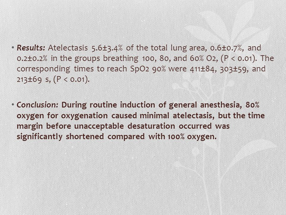 Results: Atelectasis 5. 6±3. 4% of the total lung area, 0. 6±0