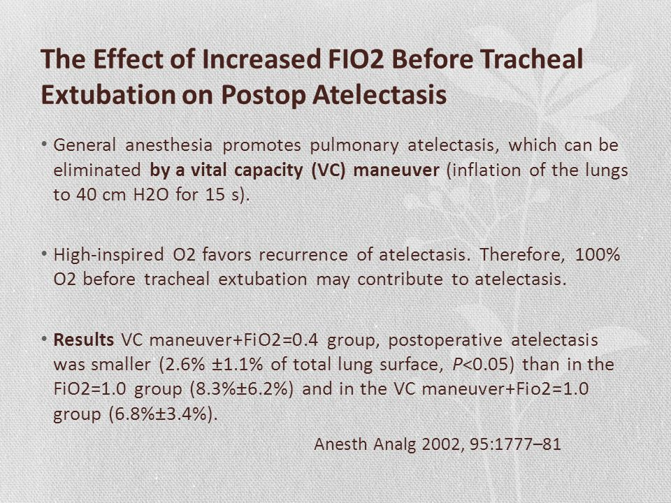 The Effect of Increased FIO2 Before Tracheal Extubation on Postop Atelectasis