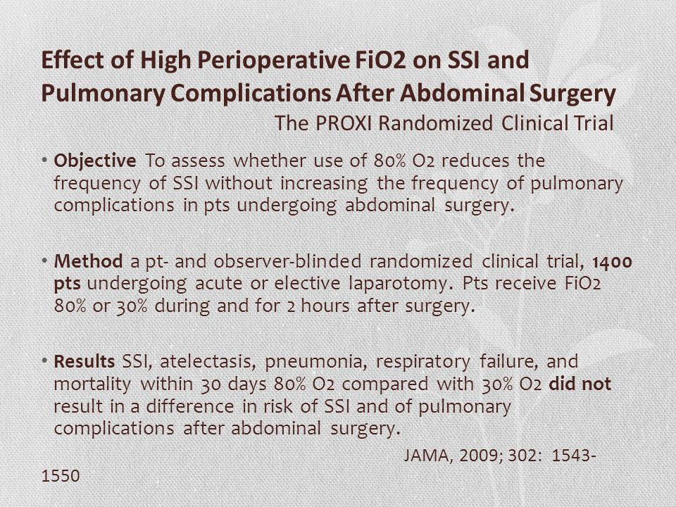 Effect of High Perioperative FiO2 on SSI and Pulmonary Complications After Abdominal Surgery The PROXI Randomized Clinical Trial