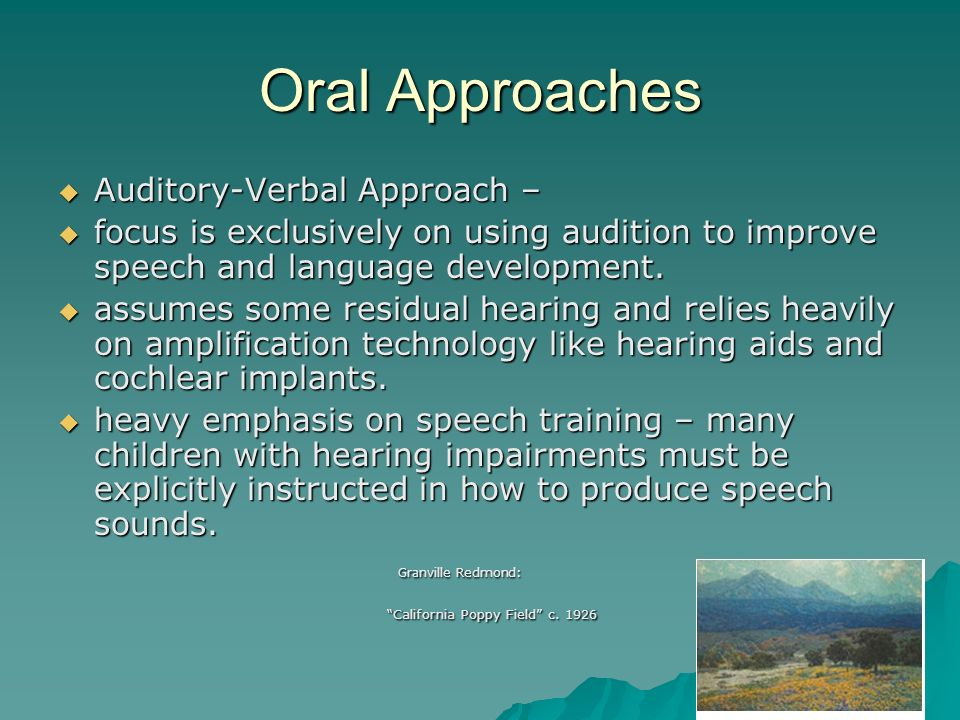 Oral Approaches Auditory-Verbal Approach –
