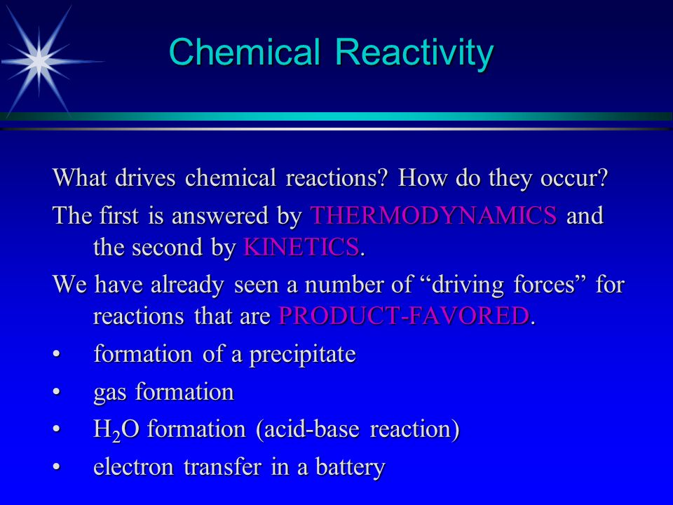 Chemical Reactivity What drives chemical reactions How do they occur