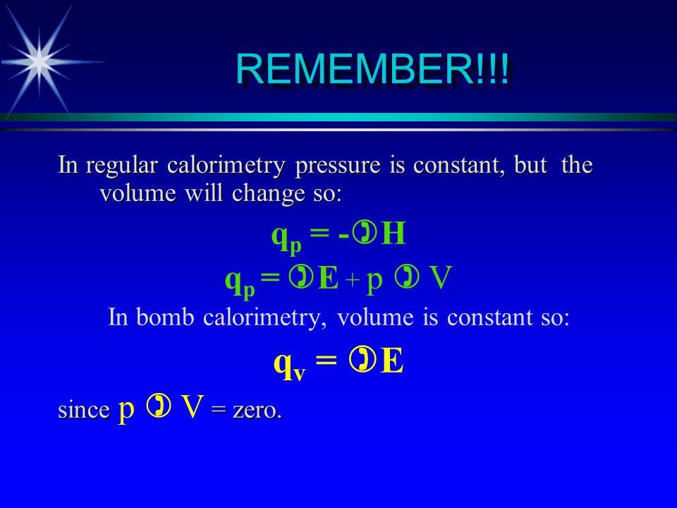 In bomb calorimetry, volume is constant so: