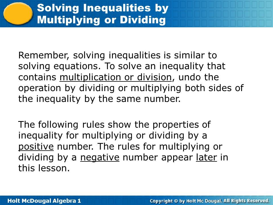 Remember, solving inequalities is similar to solving equations